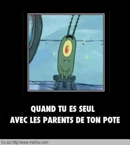 Quand tu es seul avec les parents de ton pote