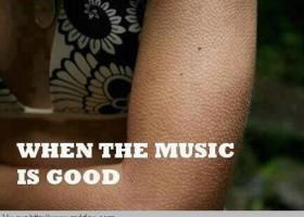 Ce qui arrive quand la musique est bonne